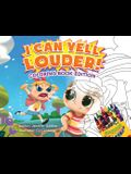 I Can Yell Louder: Coloring Book Edition