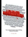 Learned Dependency: The Invisible Pandemic That Is Rotting America from Within