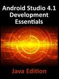 Android Studio 4.1 Development Essentials - Java Edition: Developing Android 11 Apps Using Android Studio 4.1, Java and Android Jetpack