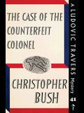 The Case of the Counterfeit Colonel: A Ludovic Travers Mystery