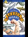 Super, Strong Tattoo Sharks: 40 Temporary Tattoos That Teach