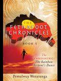 The Vanishing: The Rainbow Serpent's Dance