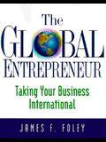 The Global Entrepreneur: Taking Your Business International