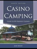 Casino Camping: Guide to Rv-Friendly Casinos, 9th Edition