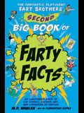 The Fantastic Flatulent Fart Brothers' Second Big Book of Farty Facts: An Illustrated Guide to the Science, History, Art, and Literature of Farting; U