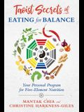 Taoist Secrets of Eating for Balance: Your Personal Program for Five-Element Nutrition