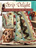 Strip Delight: 10 Fabulous Quilts from Jelly Roll 2 1/2 Strips