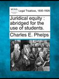 Juridical Equity: Abridged for the Use of Students.