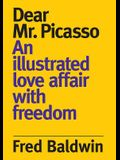 Dear Mr. Picasso: An Illustrated Love Affair with Freedom
