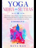 Yoga Nidra and Sutras: The Ultimate Guide to Practice Yoga Meditation. Discover Chakra Healing and Third Eye Awakening to Relieve Stress. Sto