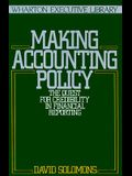 Making Accounting Policy: The Quest for Credibility in Financial Reporting