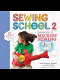 Sewing School (R) 2: Lessons in Machine Sewing; 20 Projects Kids Will Love to Make