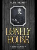 The Lonely House: A Short Biography of Emily Dickinson