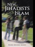 New Jihadists & Islam