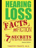 Hearing Loss: Facts and Fiction: 7 Secrets to Better Hearing