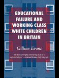 Educational Failure and Working Class White Children in Britain
