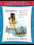 Women Who Broke the Rules: Sacajawea