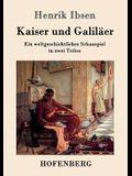 Kaiser und Galiläer: Ein weltgeschichtliches Schauspiel in zwei Teilen