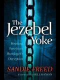 The Jezebel Yoke: Breaking Free from Bondage & Deception
