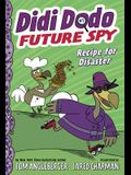 Didi Dodo, Future Spy: Recipe for Disaster