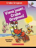 Noisette: Crabe Grognon: N° 2 - Viens Jouer, Crabe Grognon!