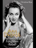 Ann Dvorak: Hollywood's Forgotten Rebel