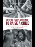 It Still Takes a Village to Raise a Child: Preparing Our Youth for the Successes of the Future-Together