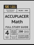 Accuplacer Math Full Study Guide: Complete Math Review, Online Video Lessons, 4 Full Practice Tests Book + Online, 280 Realistic Questions, Plus Onlin