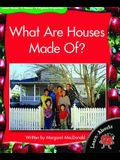 What Are Houses Made Of?