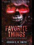 Saga of the Dead Men Walking - Favorite Things: The Snowflakes Trilogy: Book III