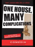 One House, Many Complications