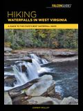 Hiking Waterfalls in West Virginia: A Guide to the State's Best Waterfall Hikes
