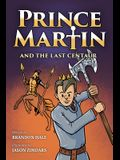 Prince Martin and the Last Centaur: A Tale of Two Brothers, a Courageous Kid, and the Duel for the Desert