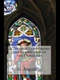 A Treatise Concerning the Correction of the Donatists