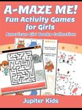 A-MAZE ME! Fun Activity Games for Girls: American Girl Books Collection