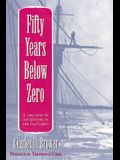 Fifty Years Below Zero: A Lifetime of Adventure in the Far North