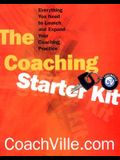 The Coaching Starter Kit: Everything You Need to Launch and Expand Your Coaching Practice