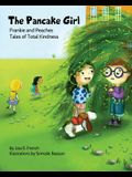 The Pancake Girl: A story about the harm caused by bullying and the healing power of empathy and friendship.