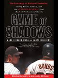 Game of Shadows: Barry Bonds, Balco, and the Steroids Scandal That Rocked Professional Sports