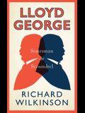 Lloyd George: Statesman or Scoundrel