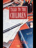Talks to the Children