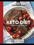 Good Housekeeping Keto Diet, 22: 100+ Low-Carb, High-Fat Recipes
