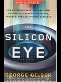 The Silicon Eye: How a Silicon Valley Company Aims to Make All Current Computers, Cameras, and Cell Phones Obsolete