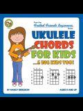 Ukulele Chords for Kids...& Big Kids Too!