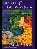 Secrets of the Talking Jaguar: A Mayan Shaman's Journey to the Heart of the Indigenous Soul