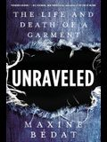 Unraveled: The Life and Death of a Garment