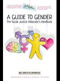 A Guide to Gender: The Social Justice Advocate's Handbook
