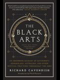 The Black Arts: A Concise History of Witchcraft, Demonology, Astrology, and Other Mystical Practices Throughout the Ages (Perigee)