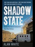 Shadow State: Inside the Secret Companies That Run Britain