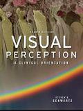 Visual Perception: A Clinical Orientation, Fourth Edition: A Clinical Orientation, Fourth Edition